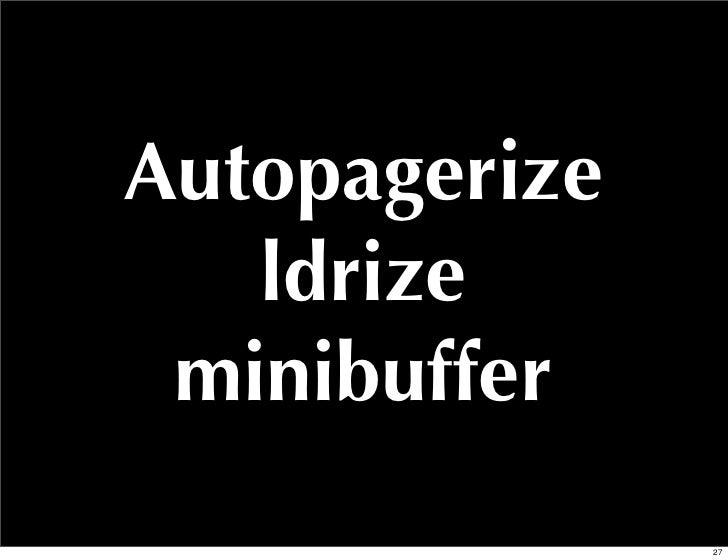 Autopagerize   ldrize minibuffer               27