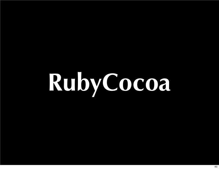 RubyCocoa            40