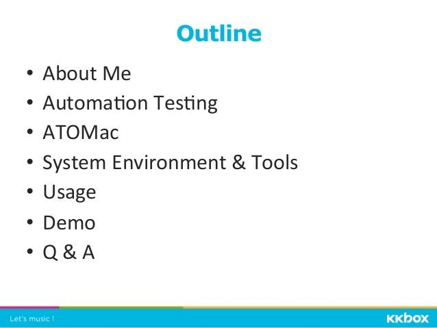 • About  Me   • Automa+on  Tes+ng   • ATOMac   • System  Environment    Tools   • Usage   • Demo...