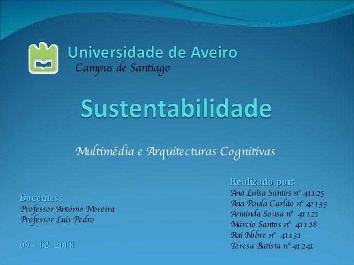 Multimédia e Arquitecturas Cognitivas Realizado por: Ana Luísa Santos nº 41125 Ana Paula Carlão nº 41133 Arminda Sousa nº ...