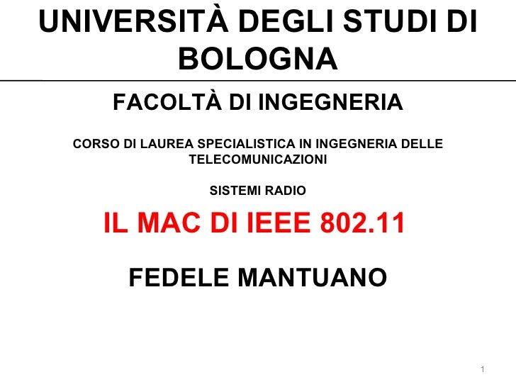 UNIVERSITÀ DEGLI STUDI DI BOLOGNA FACOLTÀ DI INGEGNERIA CORSO DI LAUREA SPECIALISTICA IN INGEGNERIA DELLE TELECOMUNICAZION...