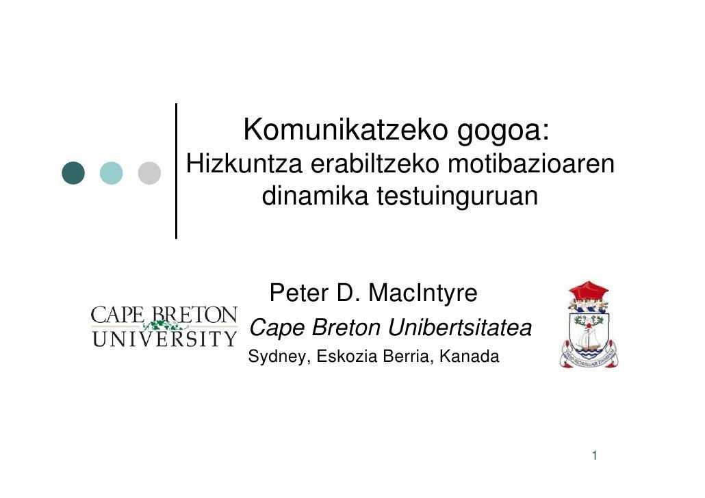 Komunikatzeko gogoa: Hizkuntza erabiltzeko motibazioaren       dinamika testuinguruan          Peter D. MacIntyre      Cap...