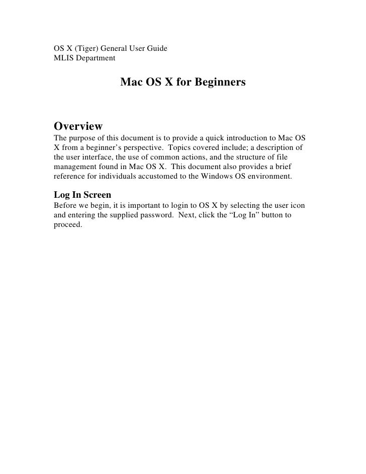 OS X (Tiger) General User Guide MLIS Department                       Mac OS X for Beginners   Overview The purpose of thi...