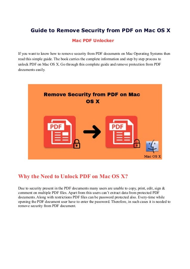 Guide to Remove Security from PDF on Mac OS X Mac PDF Unlocker If you want to know how to remove security from PDF documen...