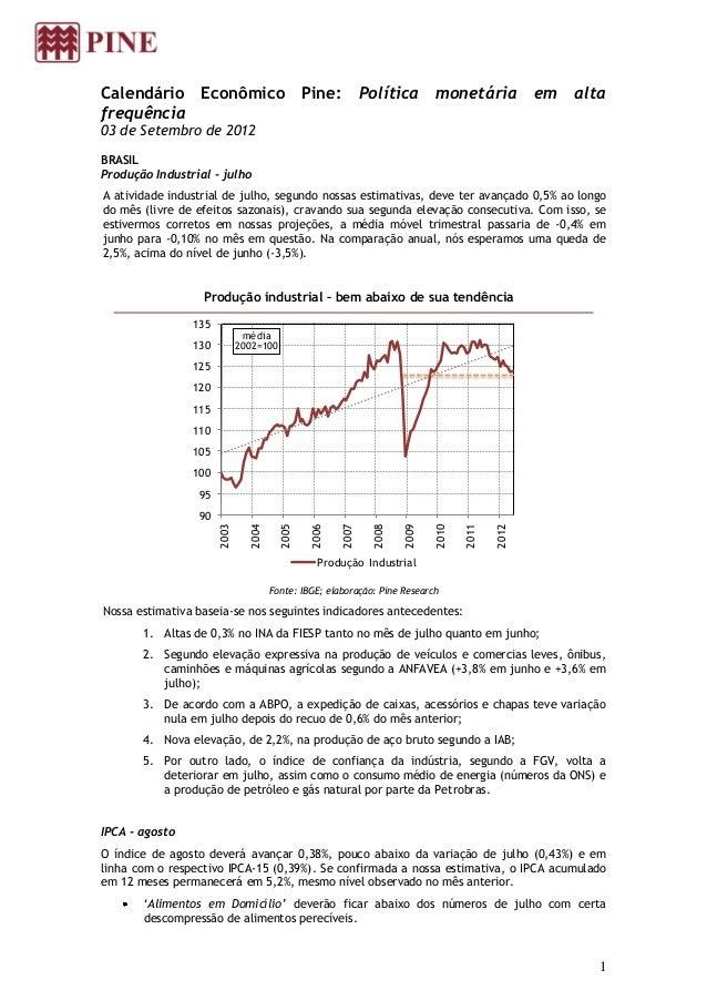 Calendário Econômico Pine:                                   Política monetária em altafrequência03 de Setembro de 2012BRA...