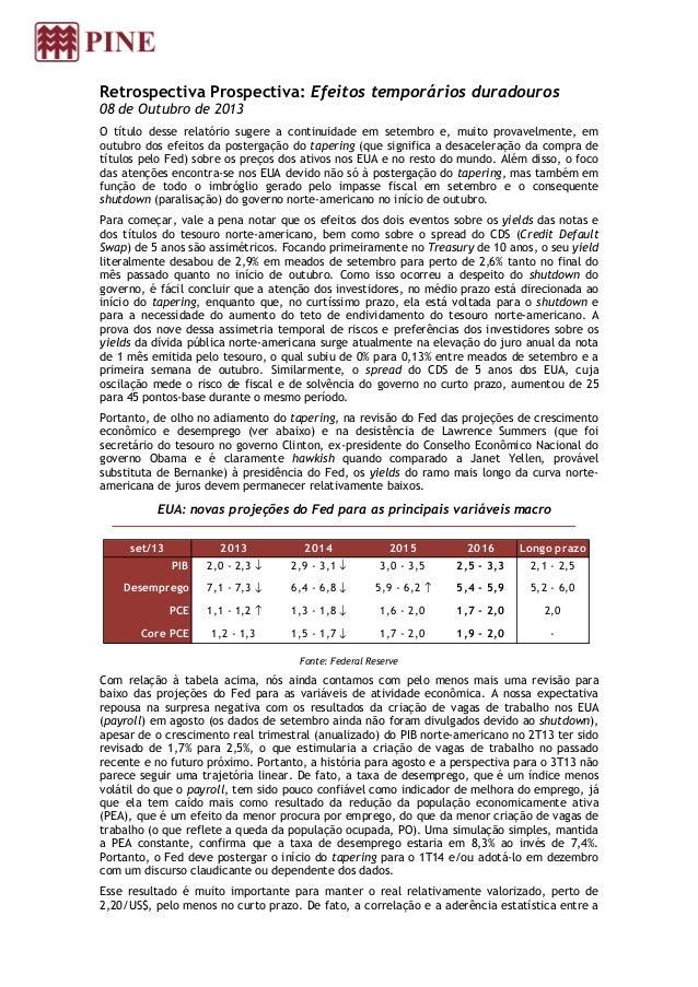 Retrospectiva Prospectiva: Efeitos temporários duradouros 08 de Outubro de 2013 O título desse relatório sugere a continui...