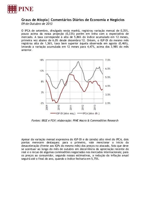 Graus de Miopia| Comentários Diários de Economia e Negócios 09 de Outubro de 2013 O IPCA de setembro, divulgado nesta manh...
