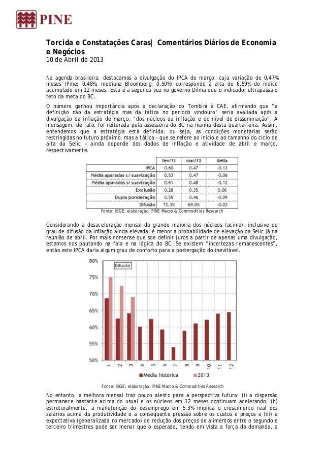 Torcida e Constatações Caras| Comentários Diários de Economiae Negócios10 de Abril de 2013Na agenda brasileira, destacamos...