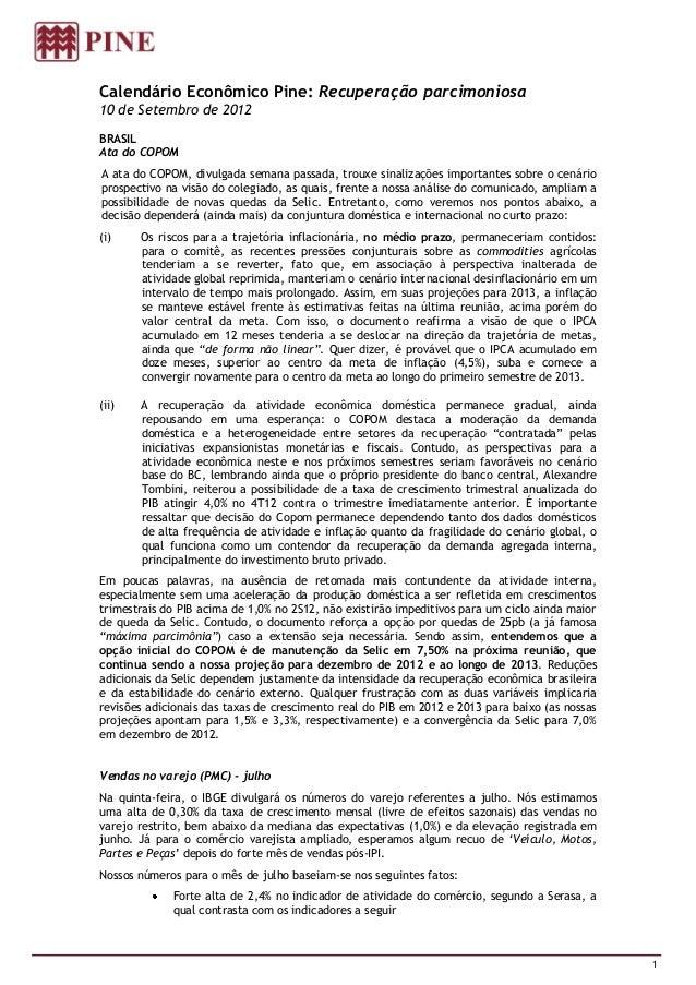 Calendário Econômico Pine: Recuperação parcimoniosa10 de Setembro de 2012BRASILAta do COPOMA ata do COPOM, divulgada seman...