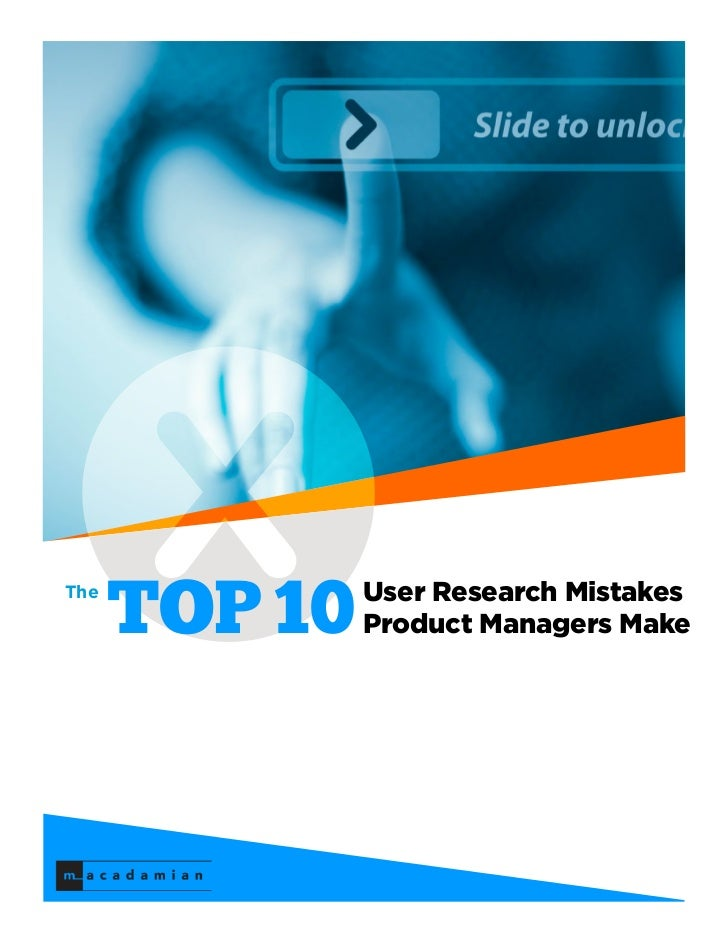 The      TOP 10   User Research Mistakes               Product Managers Make
