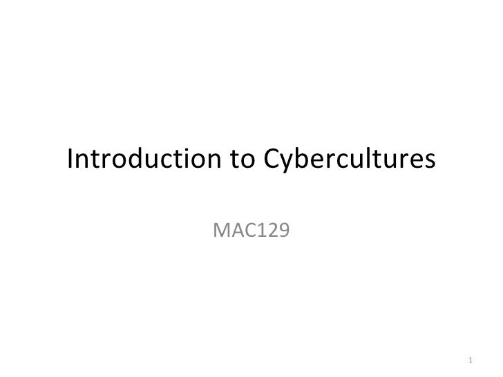 Introduction to Cybercultures MAC129
