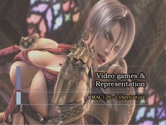 Video games & RepresentationMAC129 - Cyberculture