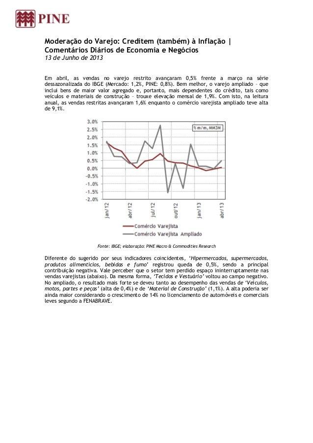 Moderação do Varejo: Creditem (também) à Inflação   Comentários Diários de Economia e Negócios 13 de Junho de 2013 Em abri...