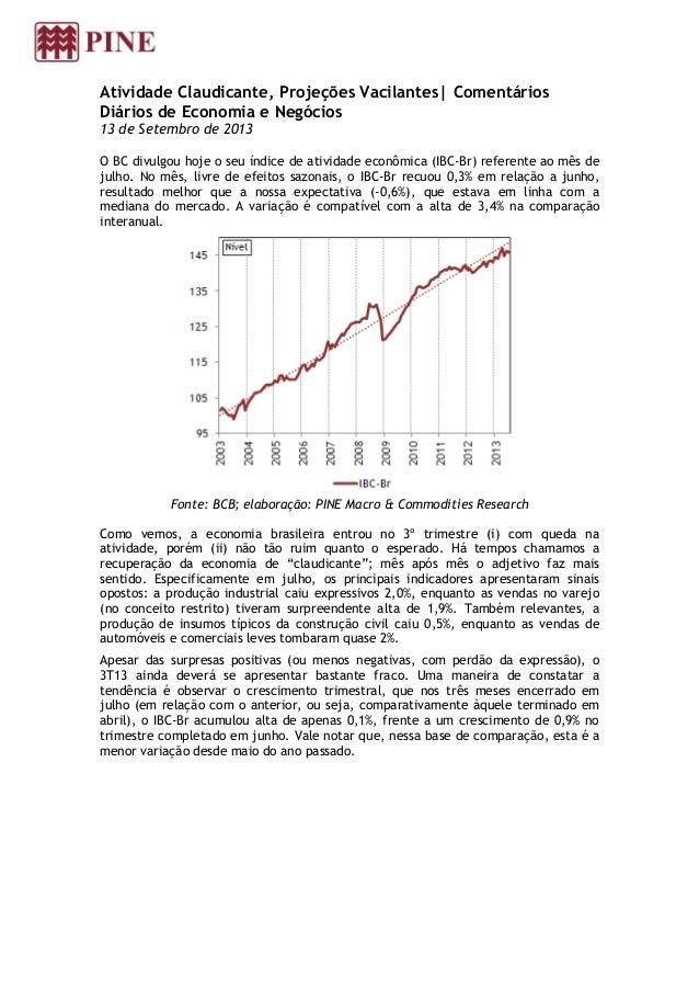 Atividade Claudicante, Projeções Vacilantes| Comentários Diários de Economia e Negócios 13 de Setembro de 2013 O BC divulg...