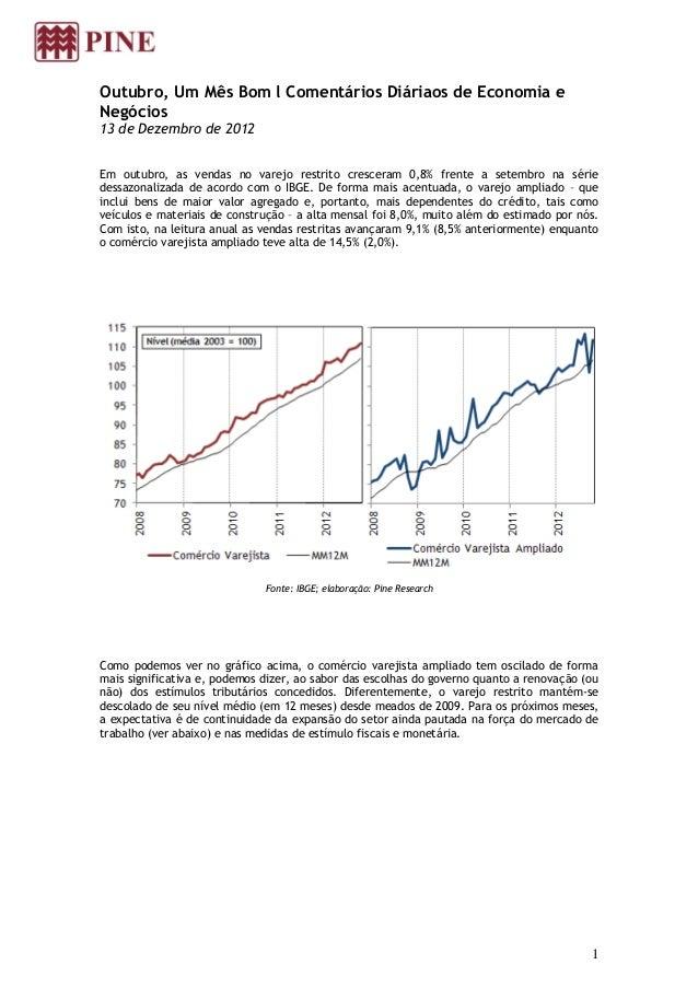Outubro, Um Mês Bom l Comentários Diáriaos de Economia eNegócios13 de Dezembro de 2012Em outubro, as vendas no varejo rest...