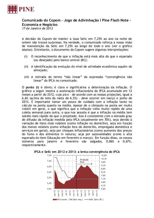 Comunicado do Copom – Jogo de Adivinhação l Pine Flash Note -Economia e Negócios17 de Janeiro de 2013A decisão do Copom de...