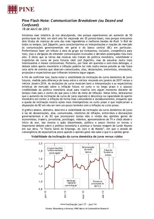 Pine Flash Note: Communication Breakdown (ou Dazed andConfused)18 de Abril de 2013Iniciamos esse relatório já nos desculpa...