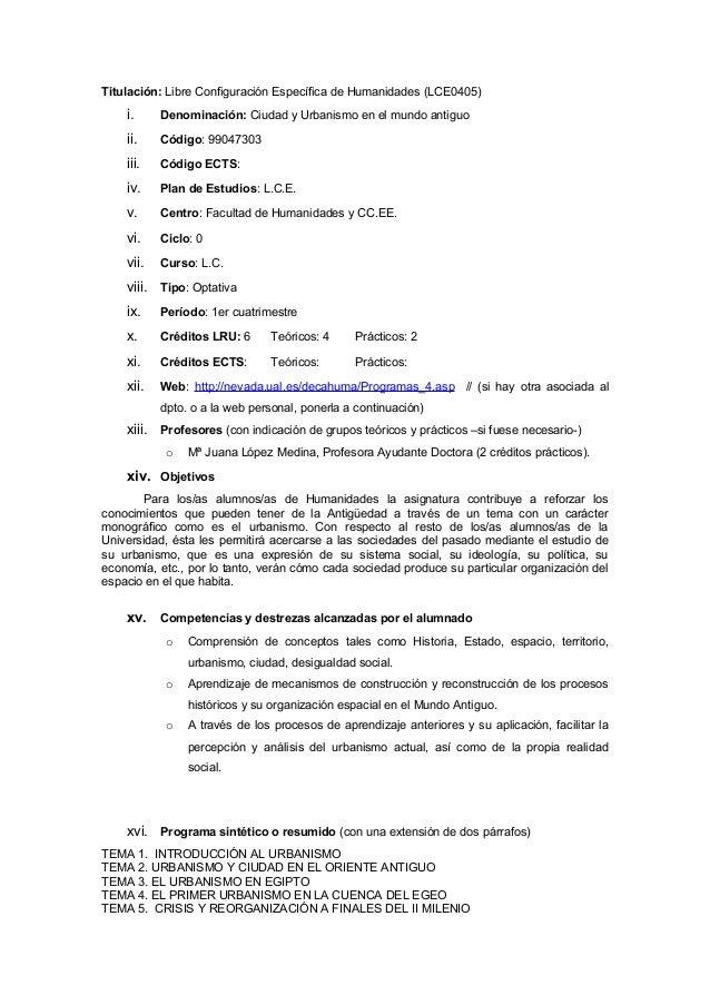 Titulación: Libre Configuración Específica de Humanidades (LCE0405)  i. Denominación: Ciudad y Urbanismo en el mundo antig...