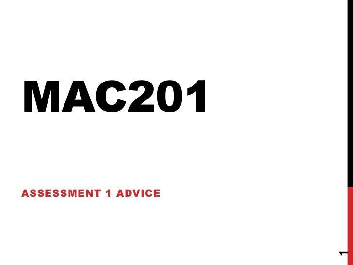 MAC201ASSESSMENT 1 ADVICE                      1