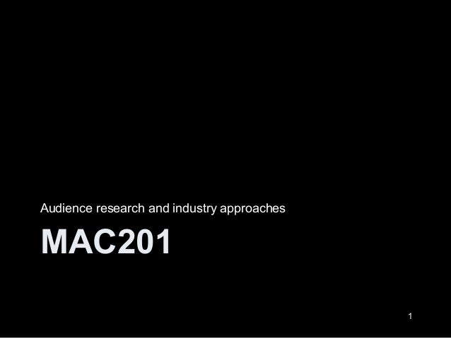 MAC201 Audience research and industry approaches 1