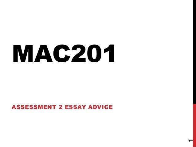 mac essay advice  mac201 assessment 2 essay advice 1