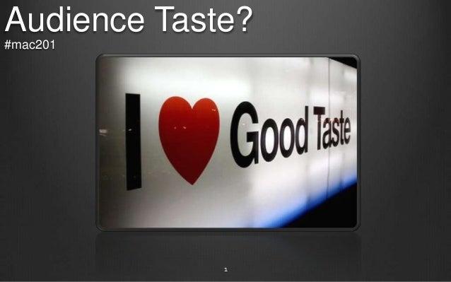 Audience Taste? #mac201 1