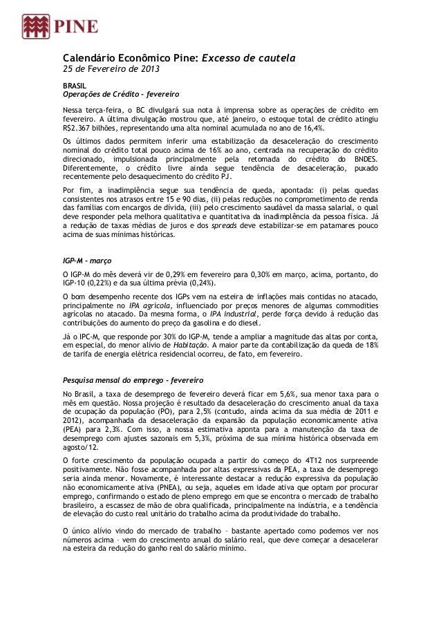 Calendário Econômico Pine: Excesso de cautela25 de Fevereiro de 2013BRASILOperações de Crédito - fevereiroNessa terça-feir...
