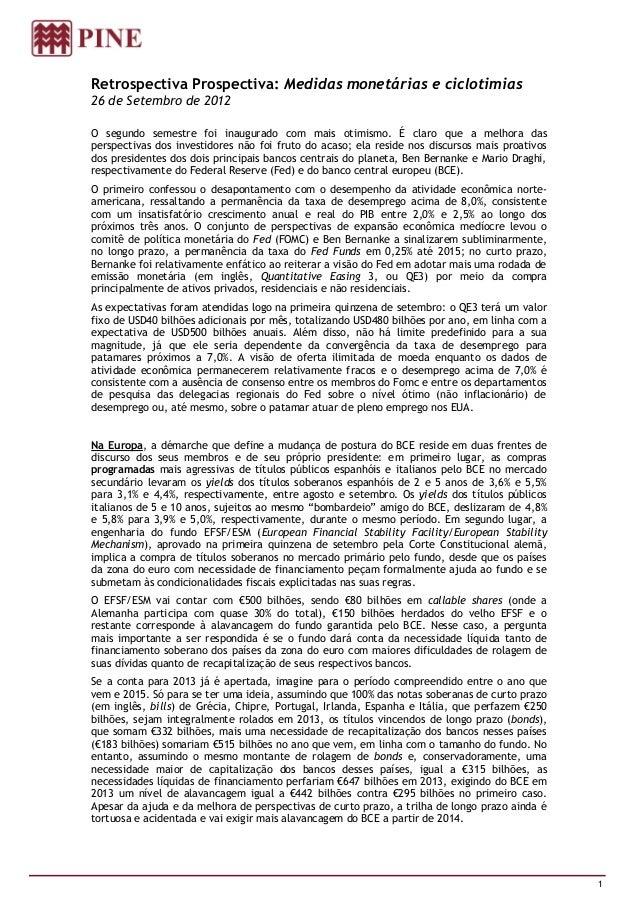 Retrospectiva Prospectiva: Medidas monetárias e ciclotimias26 de Setembro de 2012O segundo semestre foi inaugurado com mai...