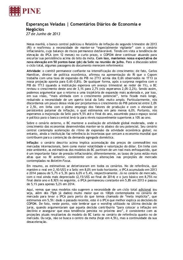 Esperanças Veladas | Comentários Diários de Economia e Negócios 27 de Junho de 2013 Nessa manhã, o banco central publicou ...