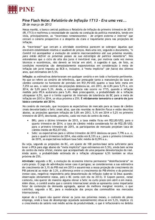 Pine Flash Note: Relatório de Inflação 1T13 - Era uma vez...28 de março de 2013Nessa manhã, o banco central publicou o Rel...