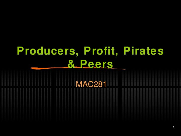 Producers, Profit, Pirates & Peers MAC281