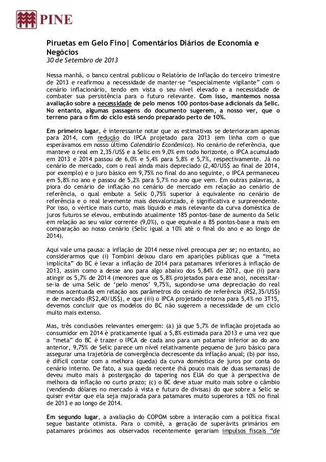 Piruetas em Gelo Fino| Comentários Diários de Economia e Negócios 30 de Setembro de 2013 Nessa manhã, o banco central publ...