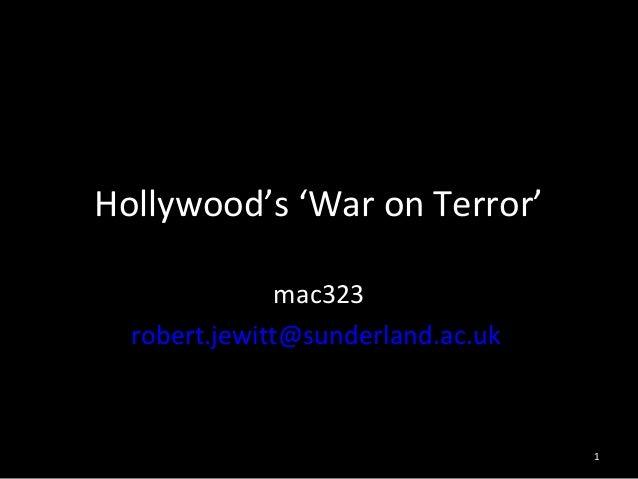 Hollywood's 'War on Terror'               mac323  robert.jewitt@sunderland.ac.uk                                   1