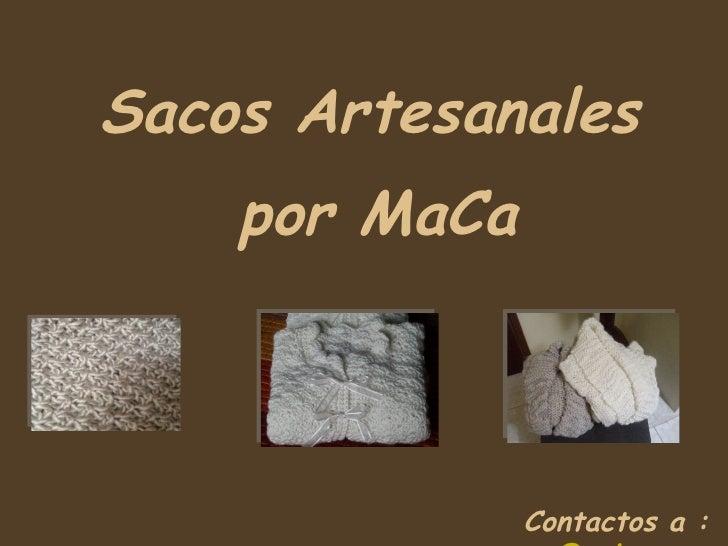 Sacos Artesanales por MaCa Contactos a :  [email_address]