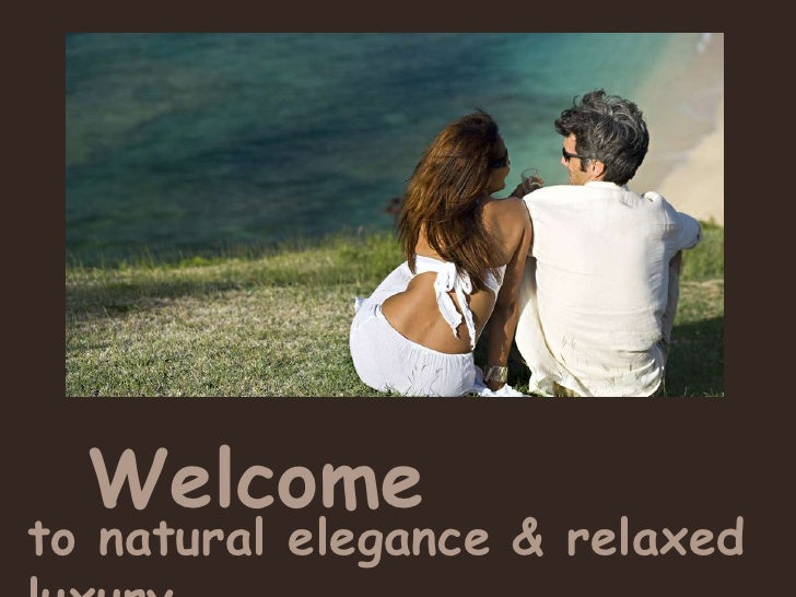 Welcome to natural elegance & relaxed