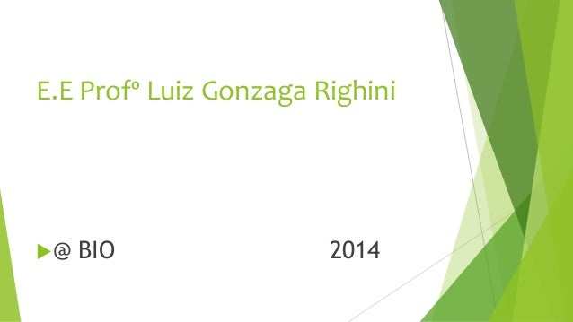 E.E Profº Luiz Gonzaga Righini @ BIO 2014