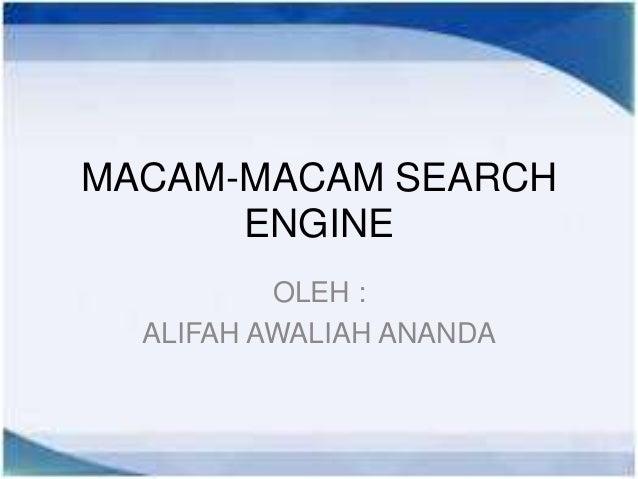 MACAM-MACAM SEARCH      ENGINE          OLEH :  ALIFAH AWALIAH ANANDA