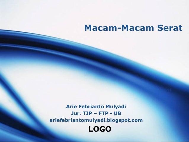 LOGOMacam-Macam SeratArie Febrianto MulyadiJur. TIP – FTP - UBariefebriantomulyadi.blogspot.com