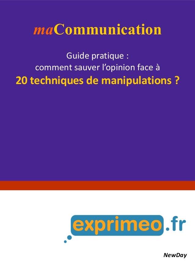 maCommunication Guide pratique : comment sauver l'opinion face à 20 techniques de manipulations ? NewDay