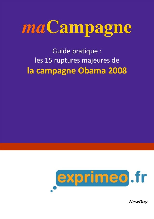maCampagne  Guidepratique: les15rupturesmajeuresde lacampagneObama2008  NewDay