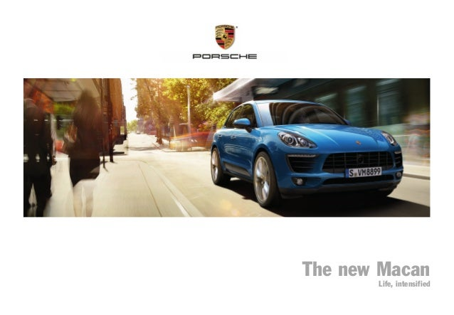 The new Macan Life, intensified MKT00100514ThenewMacan Dr. Ing. h.c. F. Porsche AG is the owner of numerous trademarks, bo...