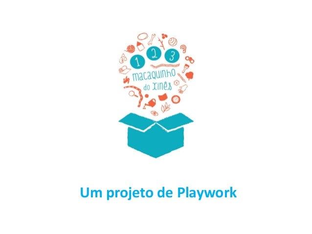 Um projeto de Playwork