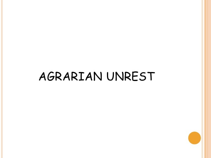 AGRARIAN UNREST<br />