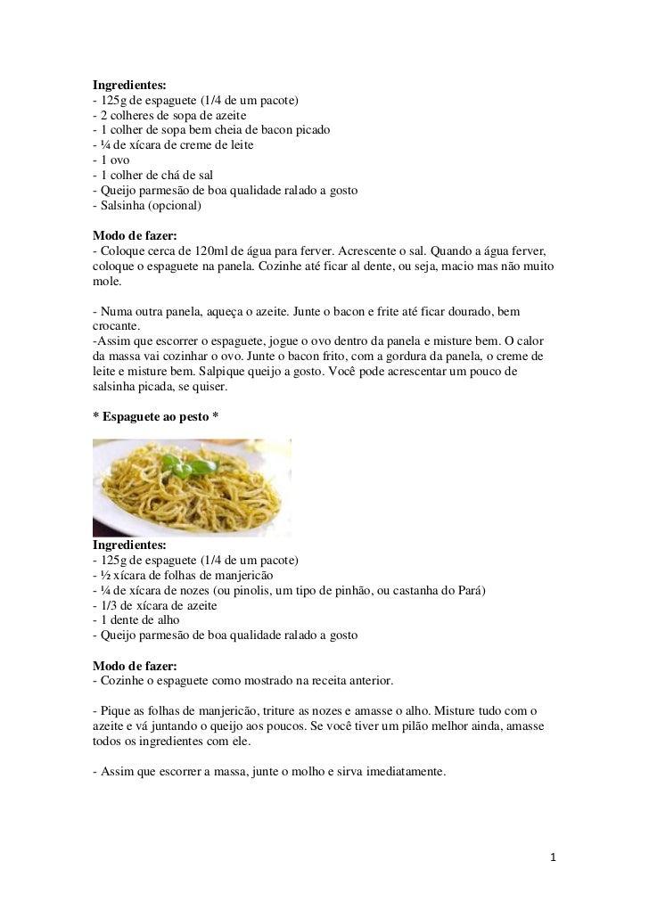 Ingredientes:- 125g de espaguete (1/4 de um pacote)- 2 colheres de sopa de azeite- 1 colher de sopa bem cheia de bacon pic...