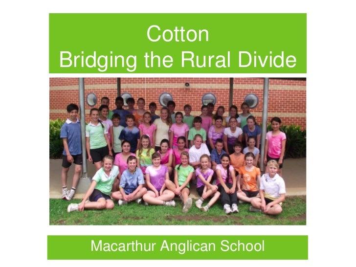 CottonBridging the Rural Divide   Macarthur Anglican School