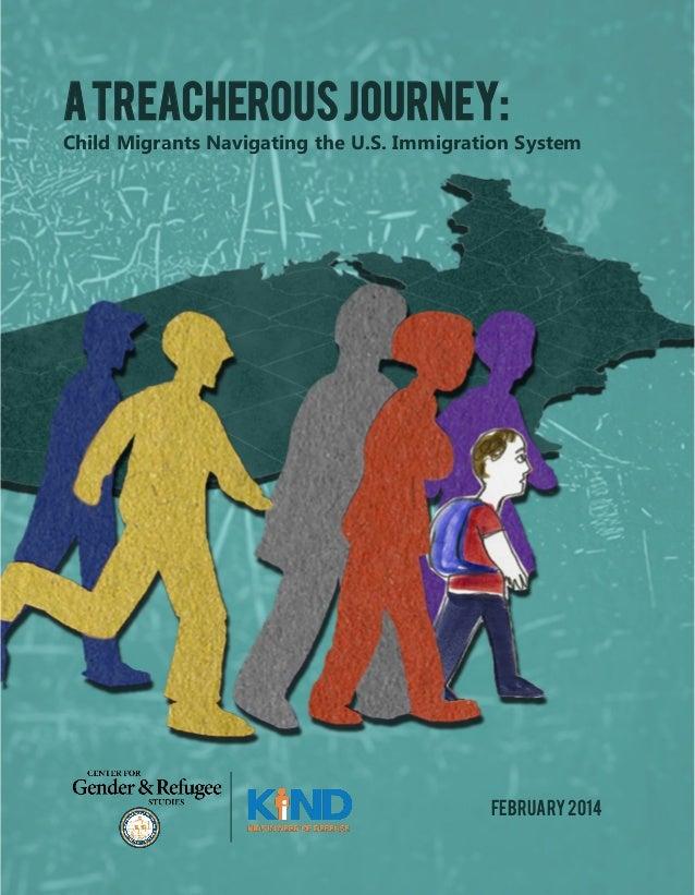 Child Migrants Navigating the U.S. Immigration System ATreacherousJourney: February2014