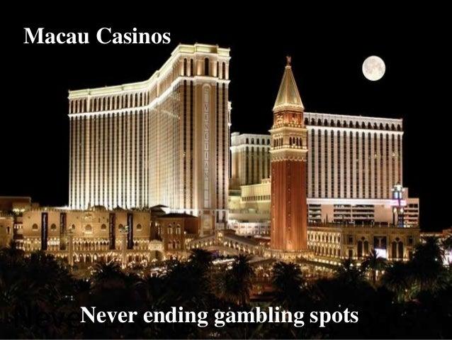 Macau Casinos Never Ending Gambling spots Macau Casinos Never ending gambling spots
