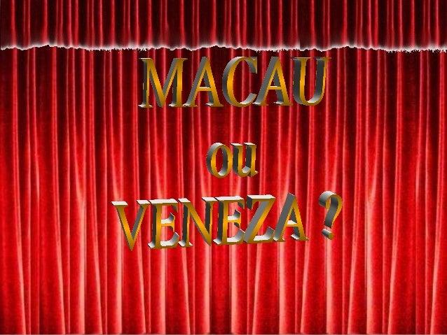 O 'Venetian' é o maior casino do mundo. Está a operar em Macau.O 'Venetian' é o maior casino do mundo. Está a operar em Ma...