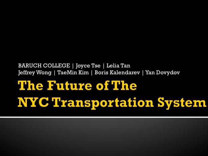 BARUCH COLLEGE | Joyce Tse | Lelia Tan  Jeffrey Wong | TaeMin Kim | Boris Kalendarev | Yan Dovydov
