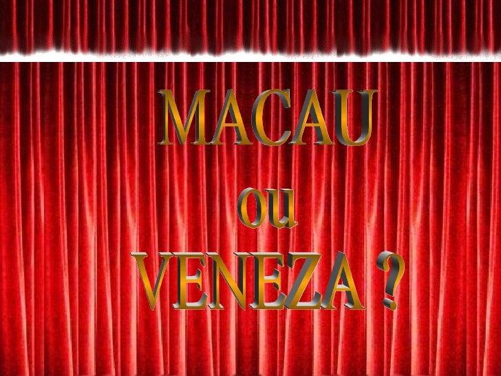 MACAU ou VENEZA ?